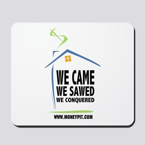We Came, We Sawed, We Conquered Mousepad