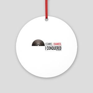 'I Came, I Sawed...'  Ornament (Round)
