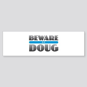 Beware of Doug Bumper Sticker