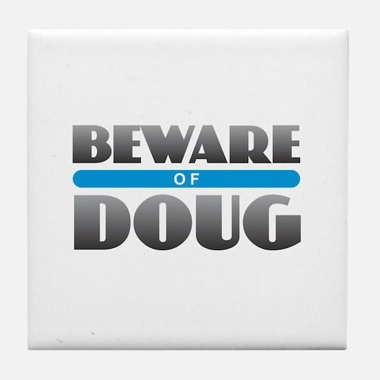 Beware of Doug Tile Coaster