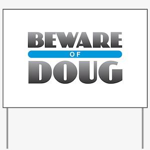 Beware of Doug Yard Sign