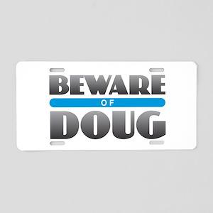 Beware of Doug Aluminum License Plate