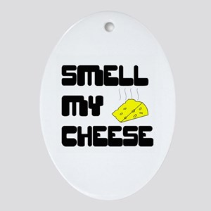 Smell My Cheese Oval Ornament