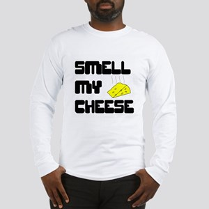 Smell My Cheese Long Sleeve T-Shirt