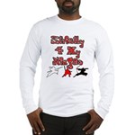 Stictly for My Ninjas Long Sleeve T-Shirt