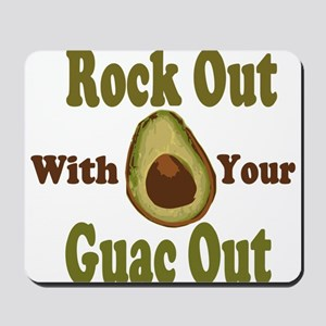 Rock Out With Your Guac Out Mousepad