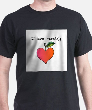I love teaching. T-Shirt