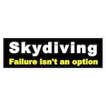 Skydiving - Failure isn't an option Bumper Sticker