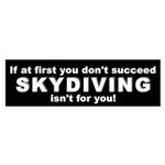 If at first Skydiving Bumper Sticker