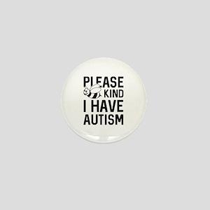 I Have Autism Mini Button