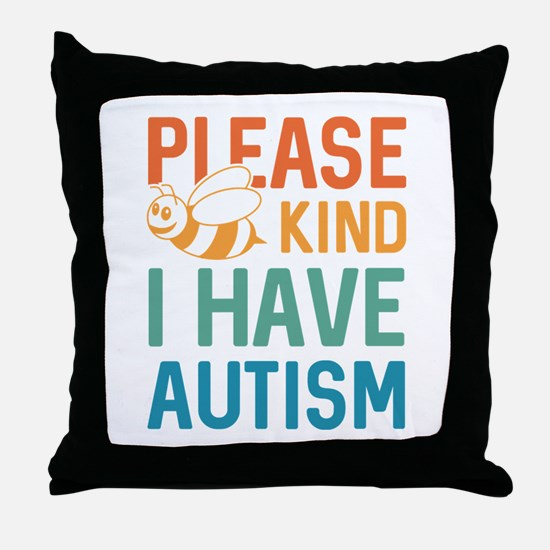 I Have Autism Throw Pillow