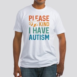 I Have Autism Fitted T-Shirt