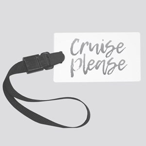 Cruise Please - Gray Large Luggage Tag