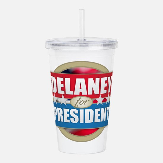 Delaney for President Acrylic Double-wall Tumbler