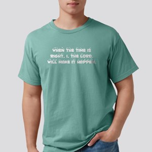 When The Time Is Right T Mens Comfort Colors Shirt