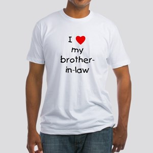 I love my brother-in-law Fitted T-Shirt