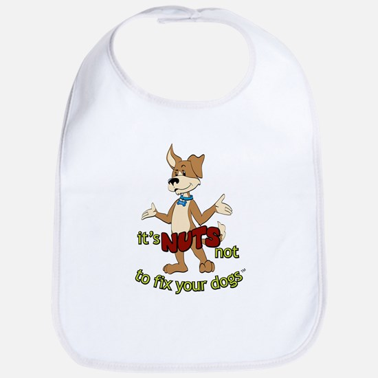 its NUTS not to fix your dogs Bib