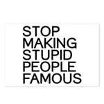 Stop making stupid people famous Postcards (Packag