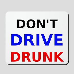 Dont Drive Drunk Mousepad