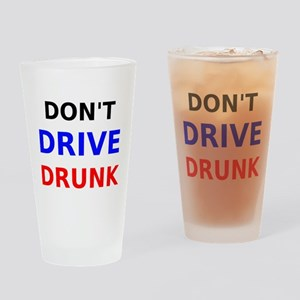 Dont Drive Drunk Drinking Glass