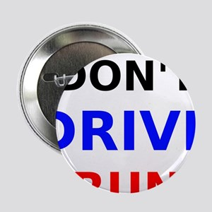 "Dont Drive Drunk 2.25"" Button"