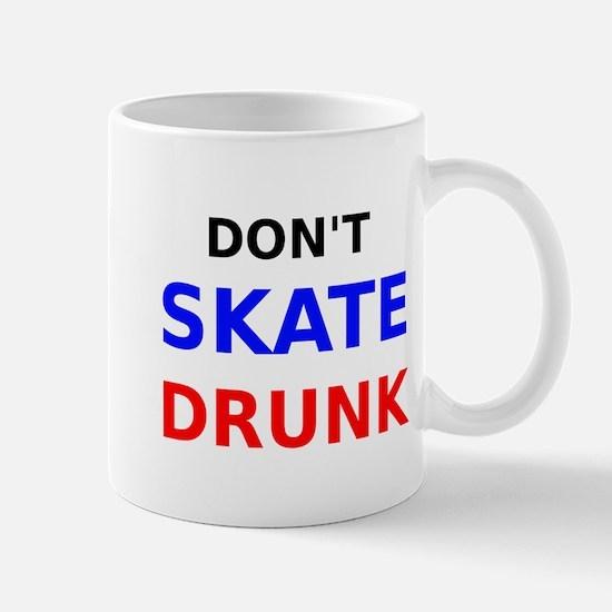 Dont Skate Drunk Mug