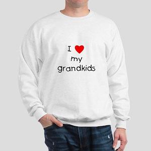 I love my grandkids Sweatshirt