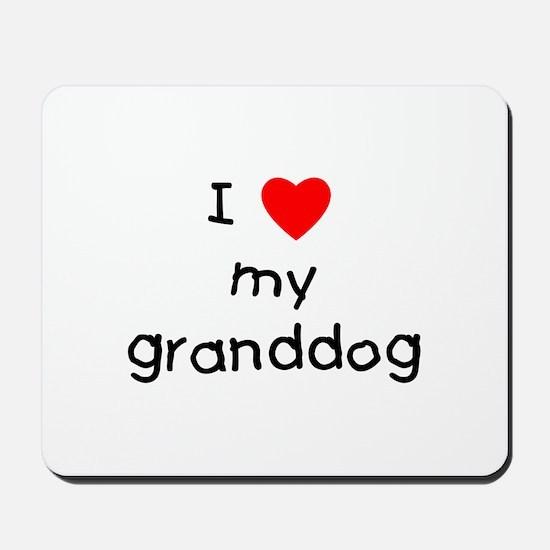 I love my granddog Mousepad