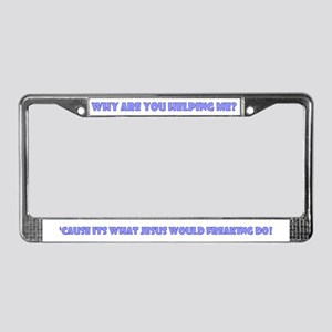What Jesus would do License Plate Frame
