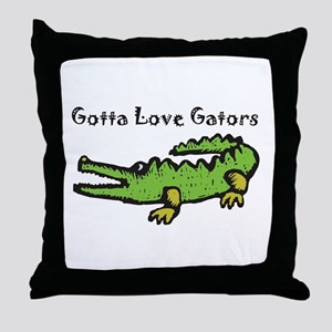 Gotta Love Gators Throw Pillow