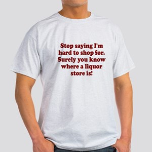 Know where liquor store is Light T-Shirt