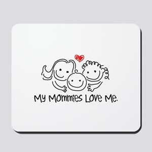 My Mommies Love Me Mousepad