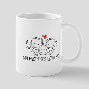 My Mommies Love Me Mug
