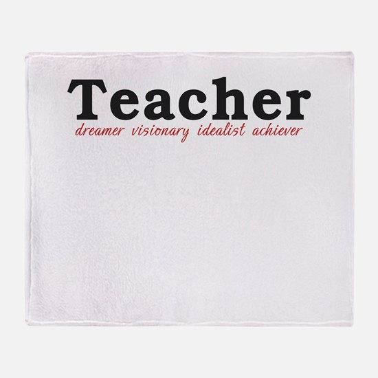 Teacher. Dreamer. Visionary. Idealist. Achiever. T