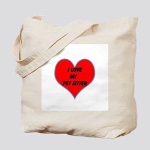 I LOVE MY PET SITTER Tote Bag