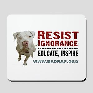 Resist Ignorance Mousepad