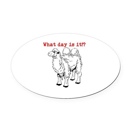 What day is it!? Oval Car Magnet