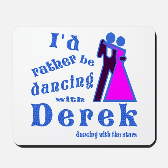 Dancing With Derek Mousepad