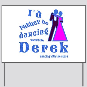 Dancing With Derek Yard Sign