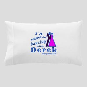 Dancing With Derek Pillow Case