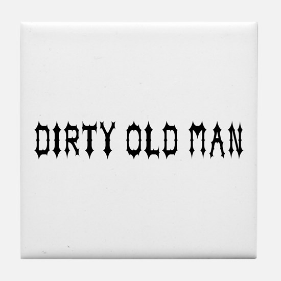 Dirty Old Man Tile Coaster