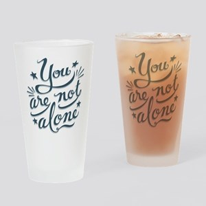 Not Alone Drinking Glass
