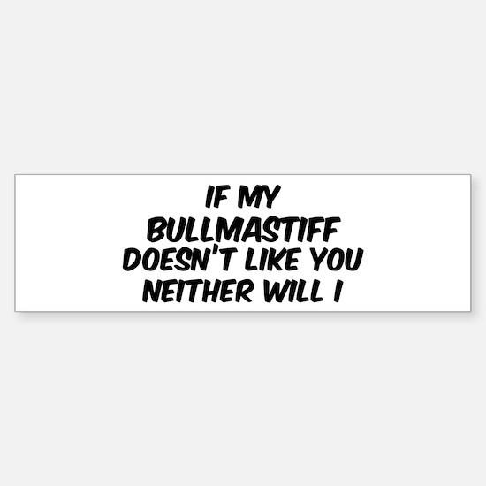 If my Bullmastiff Bumper Bumper Bumper Sticker