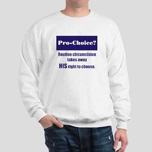Pro-Choice? Sweatshirt