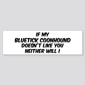If my Bluetick Coonhound Bumper Sticker