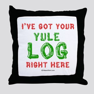 I've got your Yule Log -  Throw Pillow
