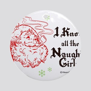 I know all the naughty girls -  Ornament (Round)