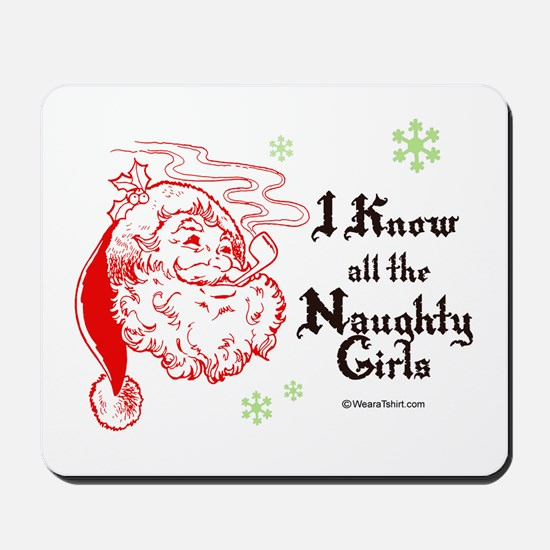 I know all the naughty girls -  Mousepad