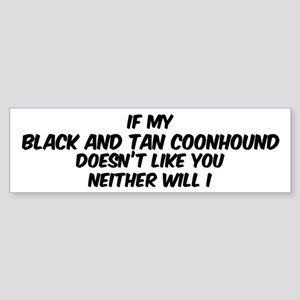 If my Black and Tan Coonhound Bumper Sticker