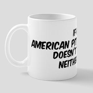 If my American Pit Bull Terri Mug